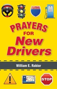 Prayers for New Drivers  -     By: William E. Rabior
