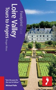 Loire Valley: Tours to Angers  -     By: Roger Moss