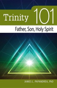Trinity 101: Father, Son, Holy Spirit