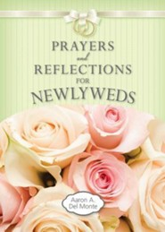 Prayers and Reflections for Newlyweds  -     By: Aaron A. Del Monte
