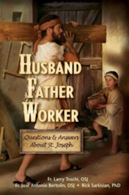 Husband, Father, Worker: Questions & Answers about Saint Joseph