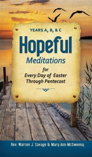 Hopeful Meditations for Every Day of Easter Through Pentecost: Years A, B, and C
