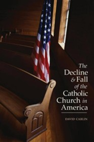 Decline and Fall of the Catholic Church in America