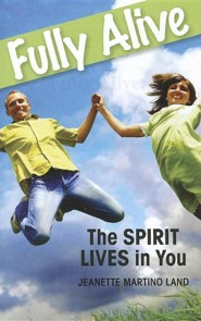 Fully Alive: The Spirit Lives in You