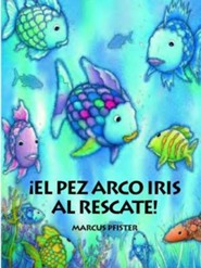 El Pez Arco Iris el Rescate = The Rainbow Fish to the Rescue