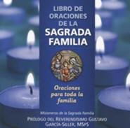 Libro de Oraciones de la Sagrada Familia: Oraciones Para Toda la Familia