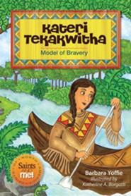 Kateri Tekakwitha: Model of Bravery