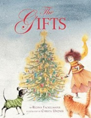 The Gifts  -     By: Regina Fackelmayer     Illustrated By: Christa Unzer