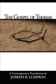 The Gospel of Thomas  -     By: Joseph B. Lumpkin