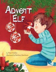 Advent Elf  -     By: Paivi Stalder     Illustrated By: Barbara Korthues