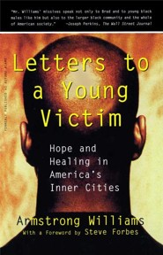 Letters to a Young Victim: Hope and Healing in America's Inner Cities