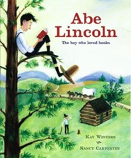 Abe Lincoln: The Boy Who Loved Books  -     By: Kay Winters     Illustrated By: Nancy Carpenter