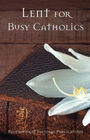 Lent for Busy Catholics