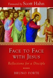 Face to Face with Jesus: Reflections for a Disciple