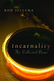 Incarnality: The Collected Poems with audio CD  -     By: Rod Jellema