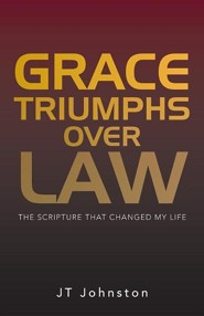 Grace Triumphs Over Law: The Scripture That Changed My Life