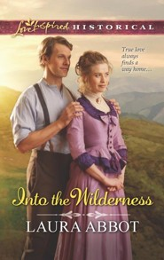Into the Wilderness  -     By: Laura Abbot