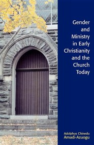 Gender and Ministry in Early Christianity and the Church Today