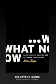 What Now - Discovery Guide