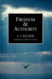 Freedom and Authority  -     By: J.I. Packer