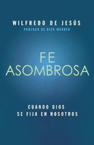 Fe Asombrosa  (Amazing Faith)  -     By: Zondervan