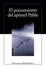 El Pensamiento del Apostol Pablo (Paul: An Outline of His Theology)  -     By: Herman Ridderbos