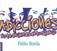 Addiciones: No te encierres en tu silencio, Addictions  -     By: Pablo Borda