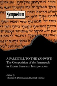 A Farewell to the Yahwist? the Composition of the Pentateuch in Recent European Interpretation