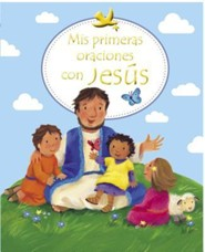 MIS Primeras Oraciones Con Jesus (First Prayers with Jesus)
