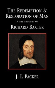 The Redemption and Restoration of Man in the Thought of Richard Baxter