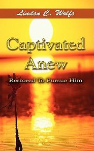 Captivated Anew: Restored to Pursue Him