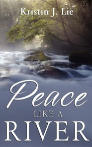 Peace Like a River  -     By: Kristin J. Lie