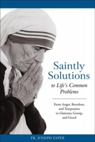 Saintly Solutions: To Life's Common Problems  -     By: Father Joseph M. Esper