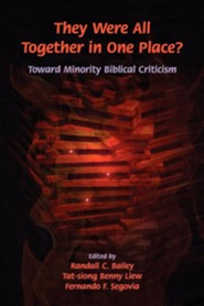 They Were All Together in One Place? Toward Minority Biblical CriticismNew Edition