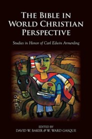 The Bible in World Christian Perspective: Studies in Honor of Carl Edwin Armerding