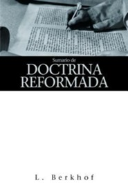 Sumario de Doctrina Cristiana = Summary of Christian Doctrine  -     By: Louis Berkhof