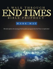 A Walk Through End Times Bible Prophecy