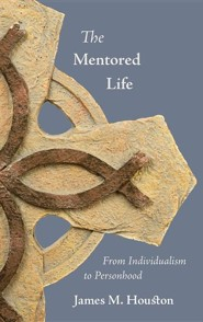 The Mentored Life: From Individualism to Personhood