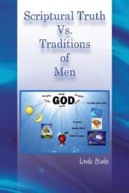 Scriptural Truth vs. Traditions of Men