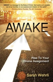 Awake: Rise to Your Divine Assignment    -     By: Sarah Wehrli