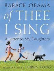 Of Thee I Sing: A Letter to My Daughters  -     By: Barack Obama     Illustrated By: Loren Long