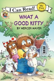 Mercer Mayer's Little Critter: What a Good Kitty  -              By: Mercer Mayer                   Illustrated By: Mercer Mayer