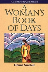 A Woman's Book of Days  -     By: Donna Sinclair