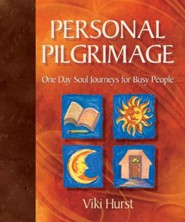 Personal Pilgrimage: One Day Soul Journeys for Busy People  -     By: Viki Hurst