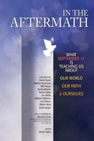 In the Aftermath: What September 11 Is Teaching Us about Our World, Our Faith and Ourselves  -     Edited By: James Taylor     By: James Taylor(Ed.)