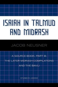 Isaiah in Talmud and Misrash: A Source Book, Part B