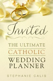 Invited The Ultimate Catholic Wedding Planner, paperback