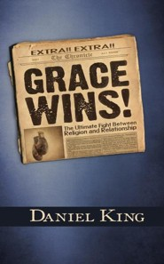 Grace Wins: The Ultimate Fight Between Religion and Relationship