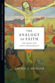 The Analogy of Faith: The Quest for God's Speakability
