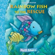Rainbow Fish to the Rescue  -     By: Marcus Pfister